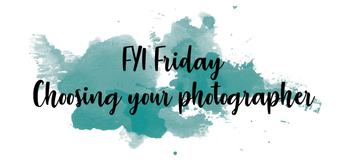 FYI Friday: Choosing your Photographer with Laura Fiddaman Photography